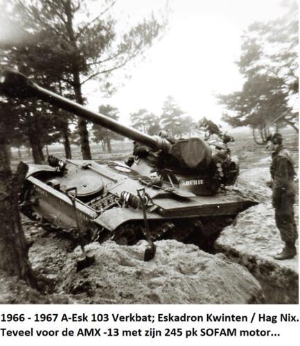 1966 1967 A Esk 103 Eskadron Kwinten HAG Nix. Teveel voor de AMX 13 Met zijn 245 pk Sofam motor