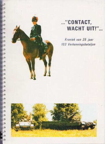 1986 'Contact, wacht uit'... Kroniek van 25 jaar 103 Verkenningsbataljon a