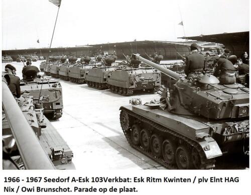 1966 - 1967 Seedorf A-Esk 103 Verkbat; Esk Ritm Kwinten - Plv Elnt HAG Nix - Owi Brunschot. Parade op de plaat.